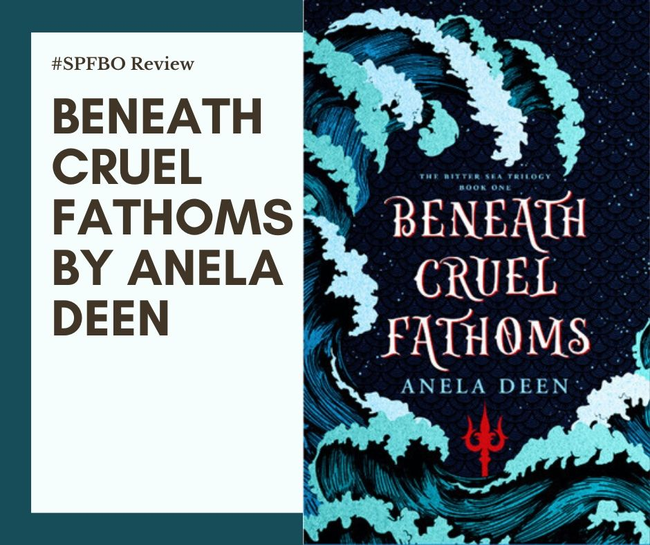 #SPFBO Review: Beneath Cruel Fathoms
