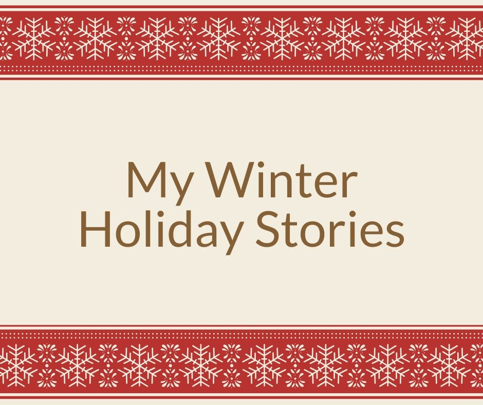 My Winter Holiday Stories