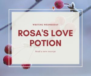 Writing Wednesday: Rosa's Love Potion