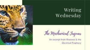 Writing Wednesday: Mechanical Jaguar