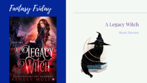Review: A Legacy Witch by Ashley McLeo