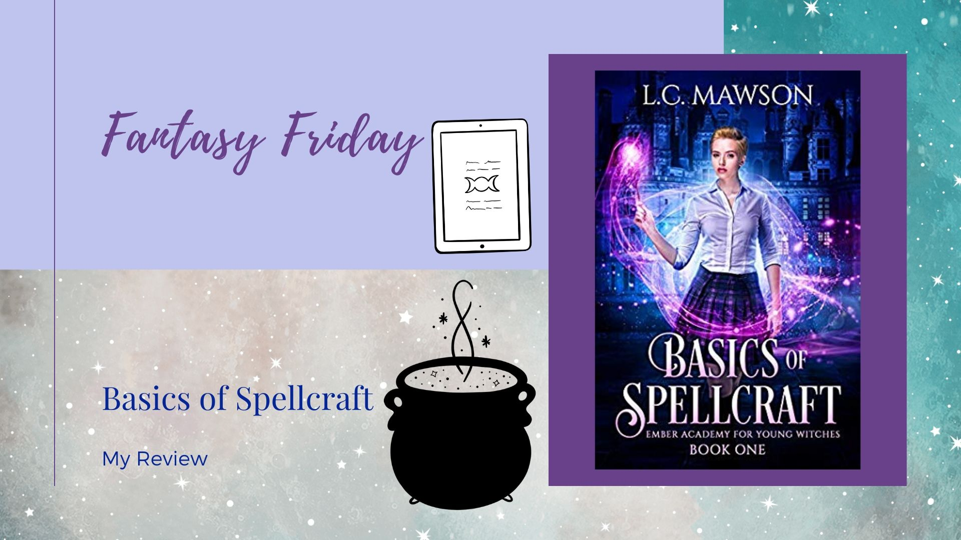 Fantasy Friday: Basics of Spellcraft by L. C. Mawson