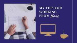 My Tips for Working From Home