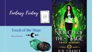 Fantasy Friday: Touch of the Mage by D. D. Chance