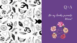 Q+A: Do my books promote Wicca?