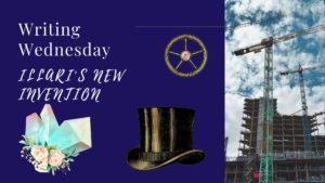 Writing Wednesday: Illari's New Invention