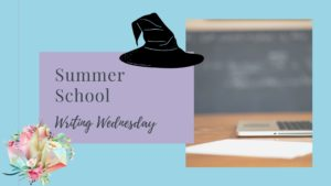 Writing Wednesday: Summer School