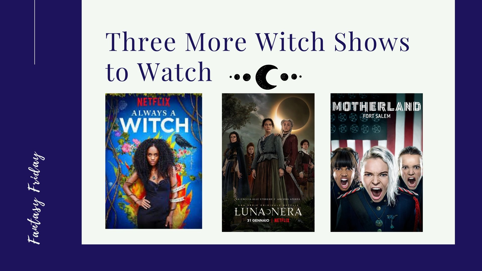 Fantasy Friday: Three More Witch Shows to Watch
