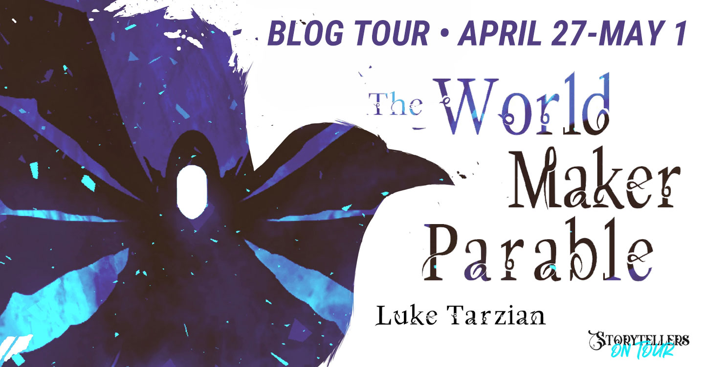 Fantasy Friday: The World Maker Parable by Luke Tarzian