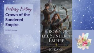 Fantasy Friday: Crown of the Sundered Empire by J. C. Kang