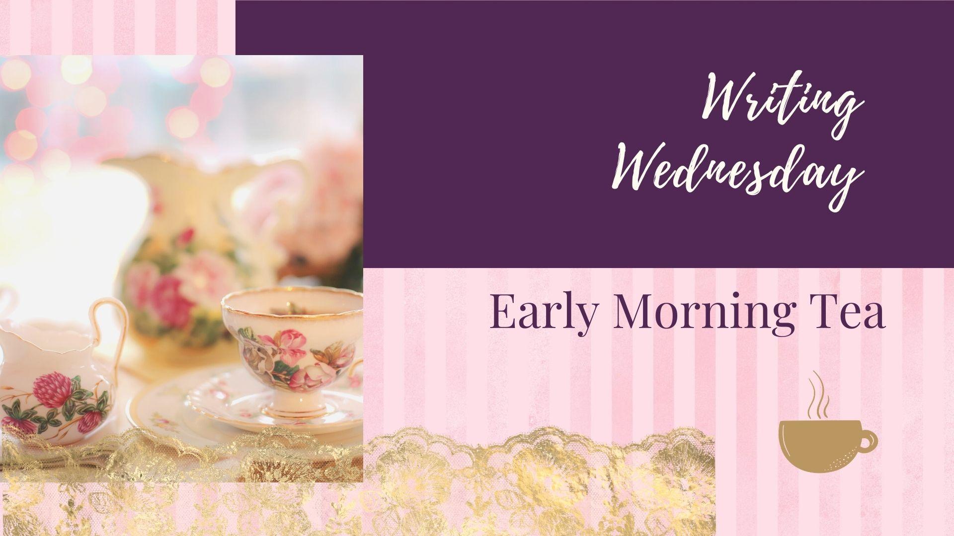 Writing Wednesday: Early Morning Tea